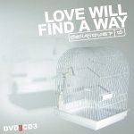 Love Will Find A Way - CD Three (DVD)