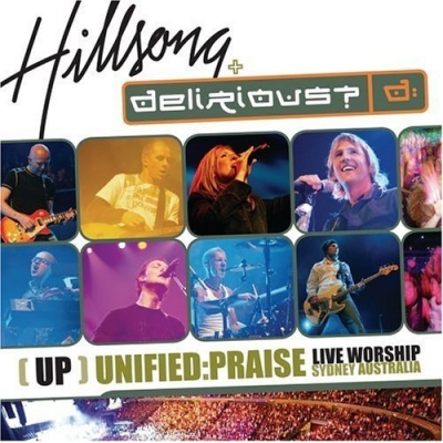 Unified Praise (Hillsong & Delirious?)